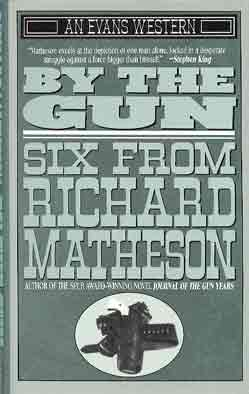 Image for BY THE GUN: SIX FROM RICHARD MATHESON