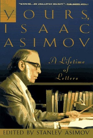 Image for YOURS, ISAAC ASIMOV: A LIFETIME OF LETTERS