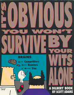 Image for IT'S OBVIOUS YOU WON'T SURVIVE BY YOUR WITS ALONE