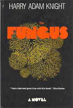 Image for FUNGUS: A NOVEL [THE]