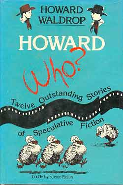 Image for HOWARD WHO? TWELVE OUTSTANDING STORIES OF SPECULATIVE FICTION