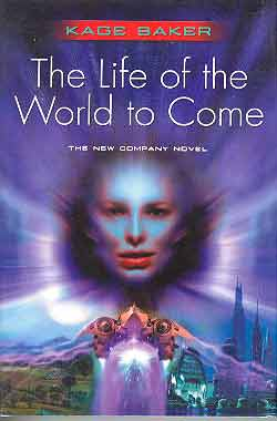 Image for LIFE OF THE WORLD TO COME: THE NEW COMPANY NOVEL [THE]