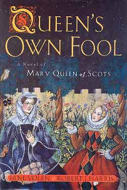 Image for QUEEN'S OWN FOOL: A NOVEL OF MARY QUEEN OF SCOTS (SIGNED)