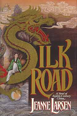 Image for SILK ROAD: A NOVEL OF EIGHTH CENTURY CHINA