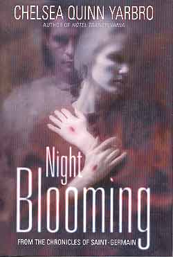 NIGHT BLOOMING: FROM THE CHRONICLES OF SAINT-GERMAIN (SIGNED)