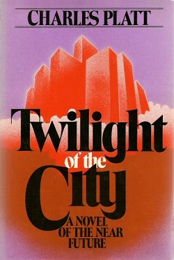 Image for TWILIGHT OF THE CITY: A NOVEL OF THE NEAR FUTURE