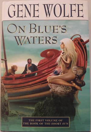Image for ON BLUE'S WATERS: THE FIRST VOLUME OF THE BOOK OF THE SHORT SUN (SIGNED)