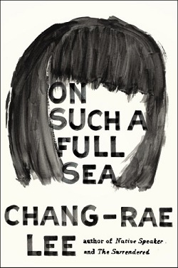Image for ON SUCH A FULL SEA: A NOVEL