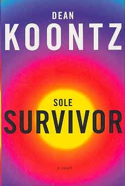 Image for SOLE SURVIVOR: A NOVEL (SIGNED & DATED)