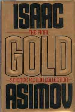 Image for ISAAC ASIMOV GOLD: THE FINAL SCIENCE FICTION COLLECTION