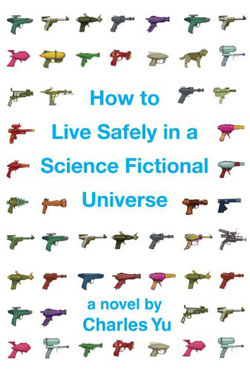 Image for HOW TO LIVE SAFELY IN A SCIENCE FICTIONAL UNIVERSE