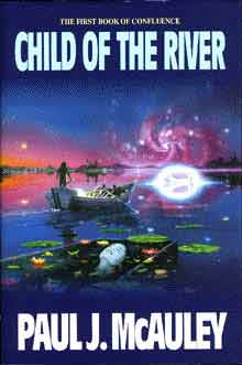 Image for CHILD OF THE RIVER: THE FIRST BOOK OF THE CONFLUENCE
